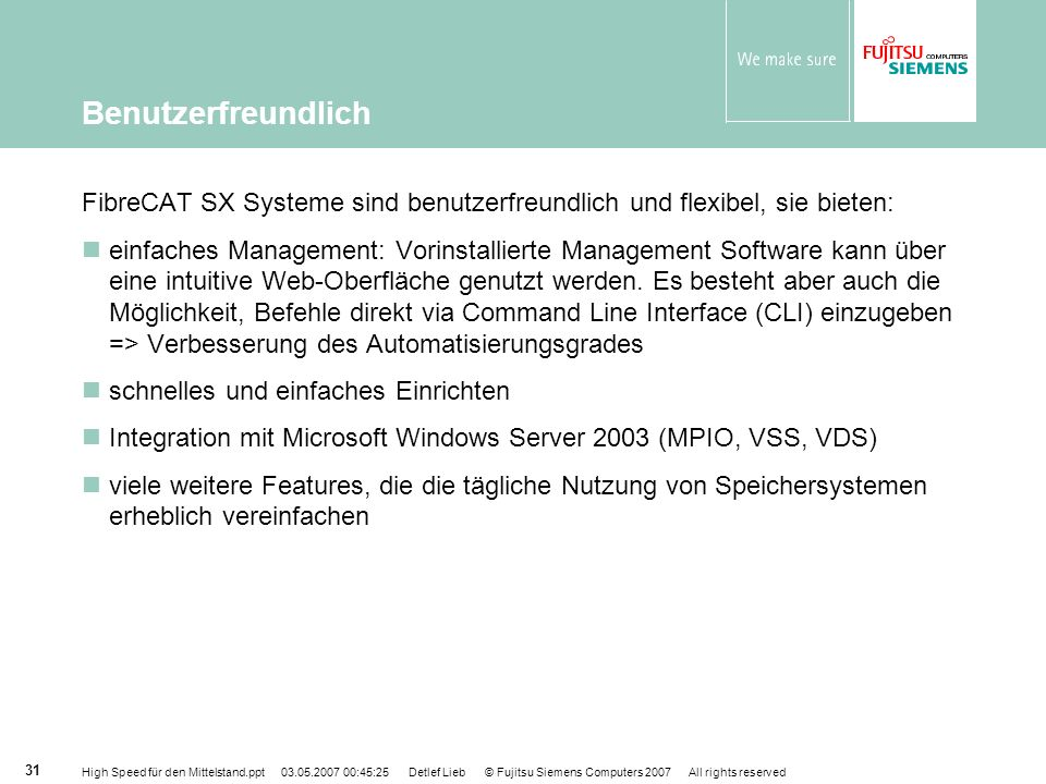 High Speed für den Mittelstand.ppt 03.05.2007 00:45:25 Detlef Lieb © Fujitsu Siemens Computers 2007 All rights reserved 31 FibreCAT SX Systeme sind be