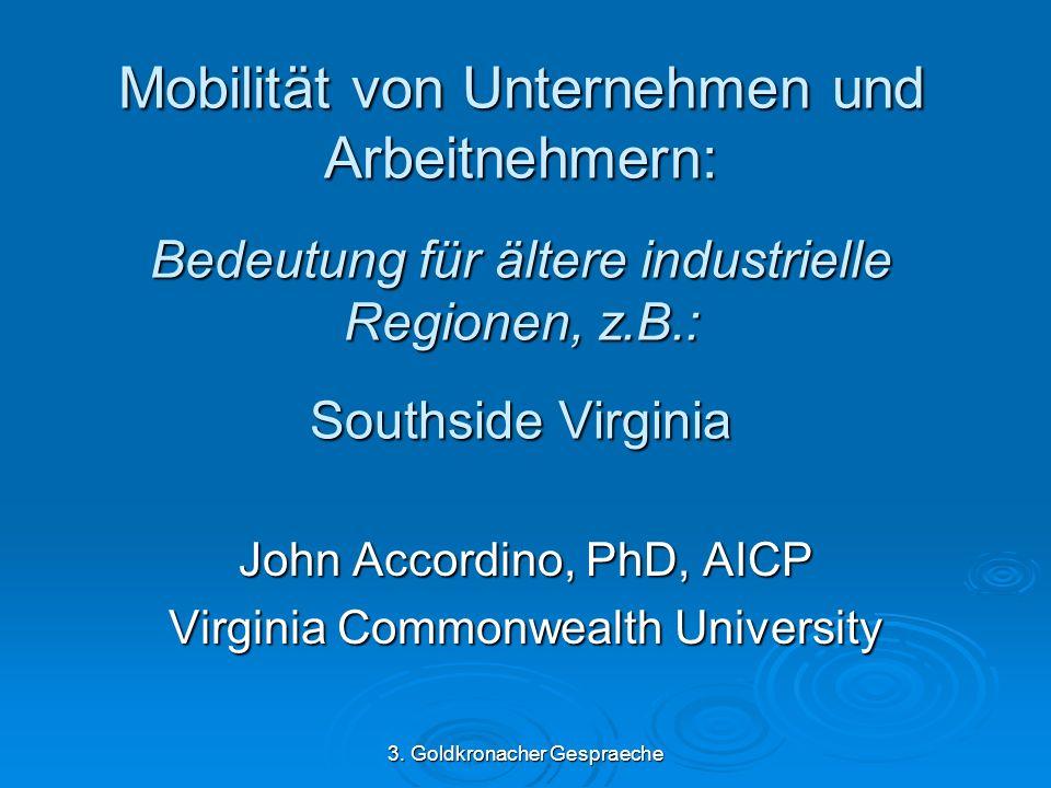 3. Goldkronacher Gespraeche Mobilität von Unternehmen und Arbeitnehmern: Bedeutung für ältere industrielle Regionen, z.B.: Southside Virginia John Acc