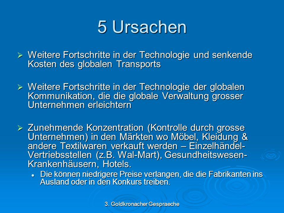 3. Goldkronacher Gespraeche 5 Ursachen Weitere Fortschritte in der Technologie und senkende Kosten des globalen Transports Weitere Fortschritte in der