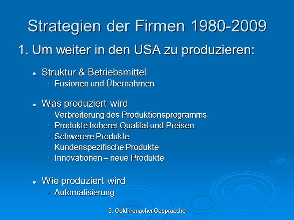 3. Goldkronacher Gespraeche Strategien der Firmen 1980-2009 1.