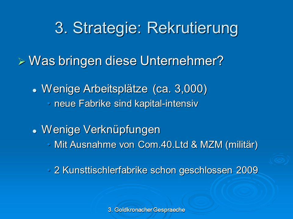 3. Goldkronacher Gespraeche 3. Strategie: Rekrutierung Was bringen diese Unternehmer.