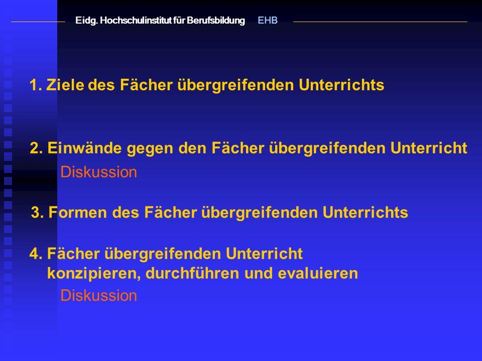 1.Ziele des Fächer übergreifenden Unterrichts 2.