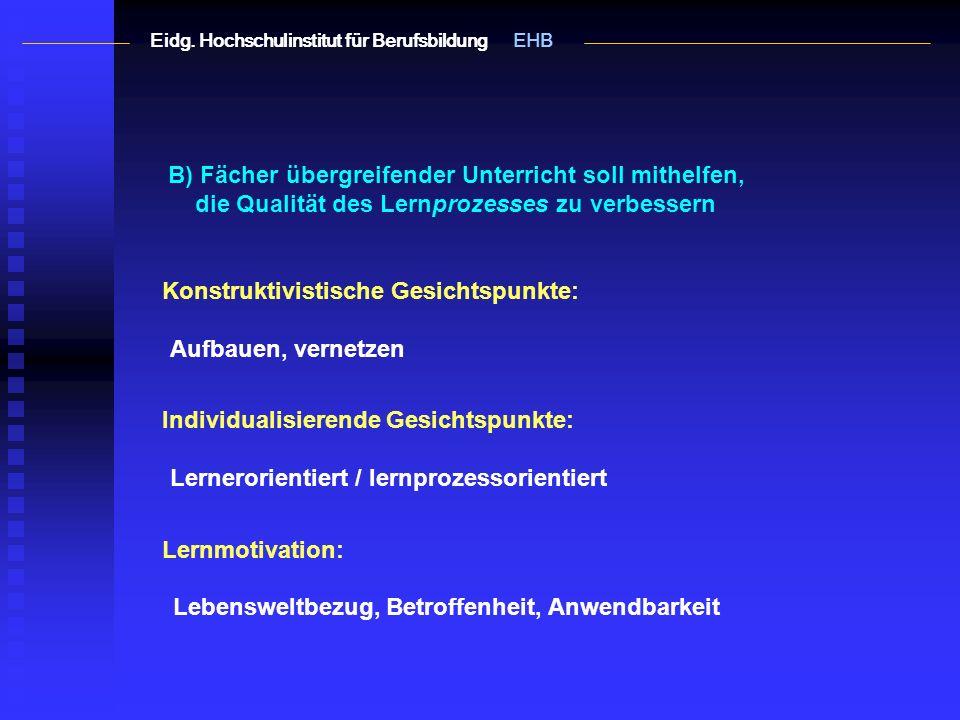 C) Lernergebnisse evaluieren Die folgenden Überlegungen stützen sich auf Ulrich Kattmann: Testen und Bewerten im Biologieunterricht in Unterricht Biologie 230; Dez.