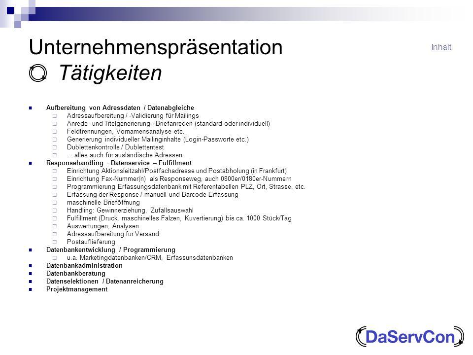 Unternehmenspräsentation Tätigkeiten Aufbereitung von Adressdaten / Datenabgleiche Adressaufbereitung / -Validierung für Mailings Anrede- und Titelgen