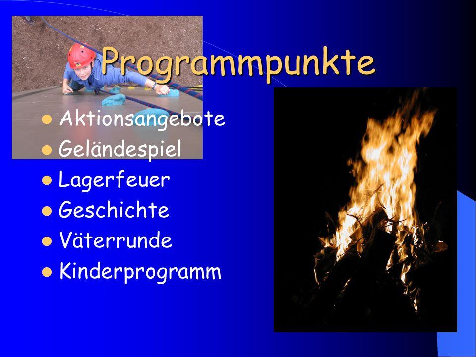 Programmpunkte Aktionsangebote Geländespiel Lagerfeuer Geschichte Väterrunde Kinderprogramm