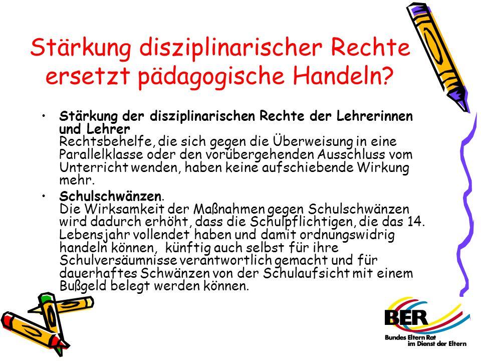 Stärkung disziplinarischer Rechte ersetzt pädagogische Handeln? Stärkung der disziplinarischen Rechte der Lehrerinnen und Lehrer Rechtsbehelfe, die si