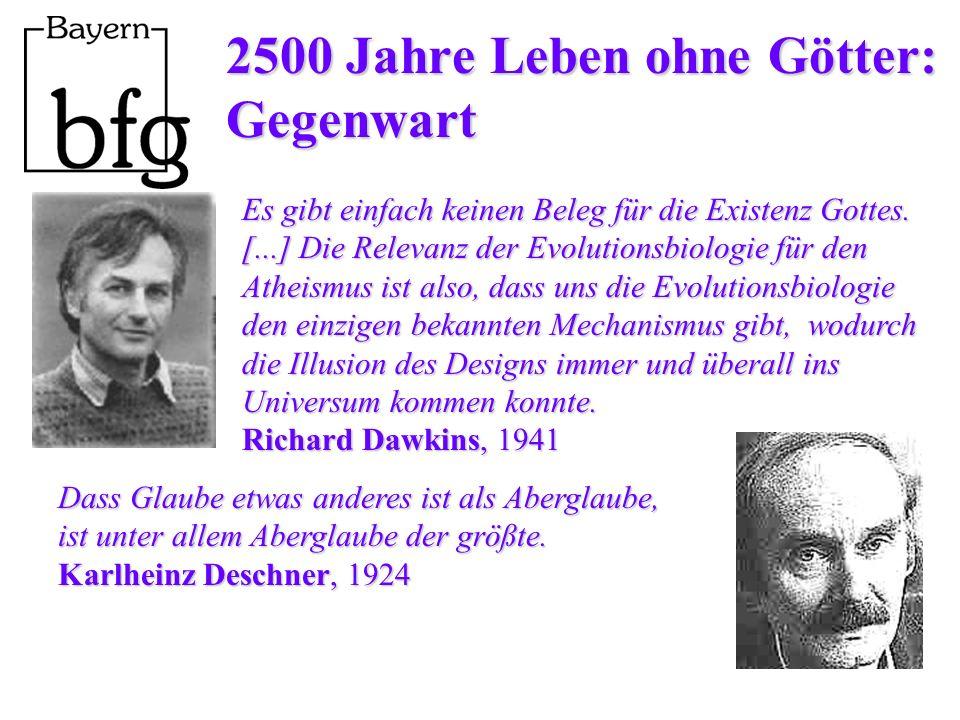 2500 Jahre Leben ohne Götter: Gegenwart Es gibt einfach keinen Beleg für die Existenz Gottes.