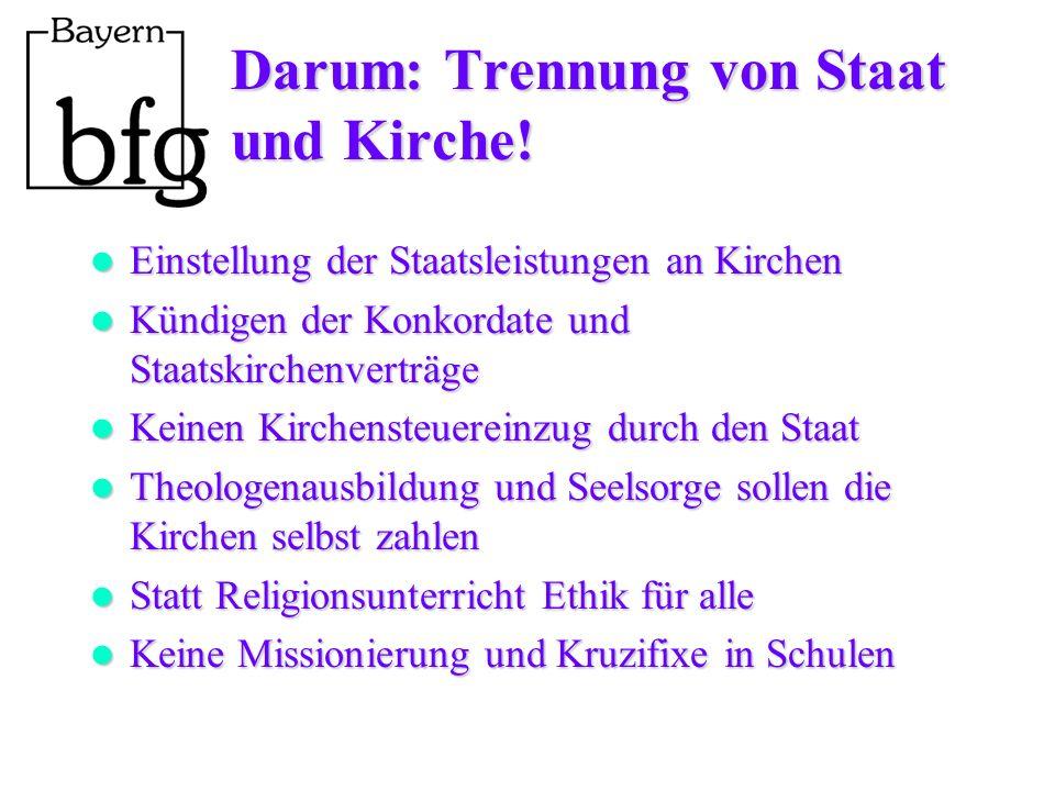Darum: Trennung von Staat und Kirche.