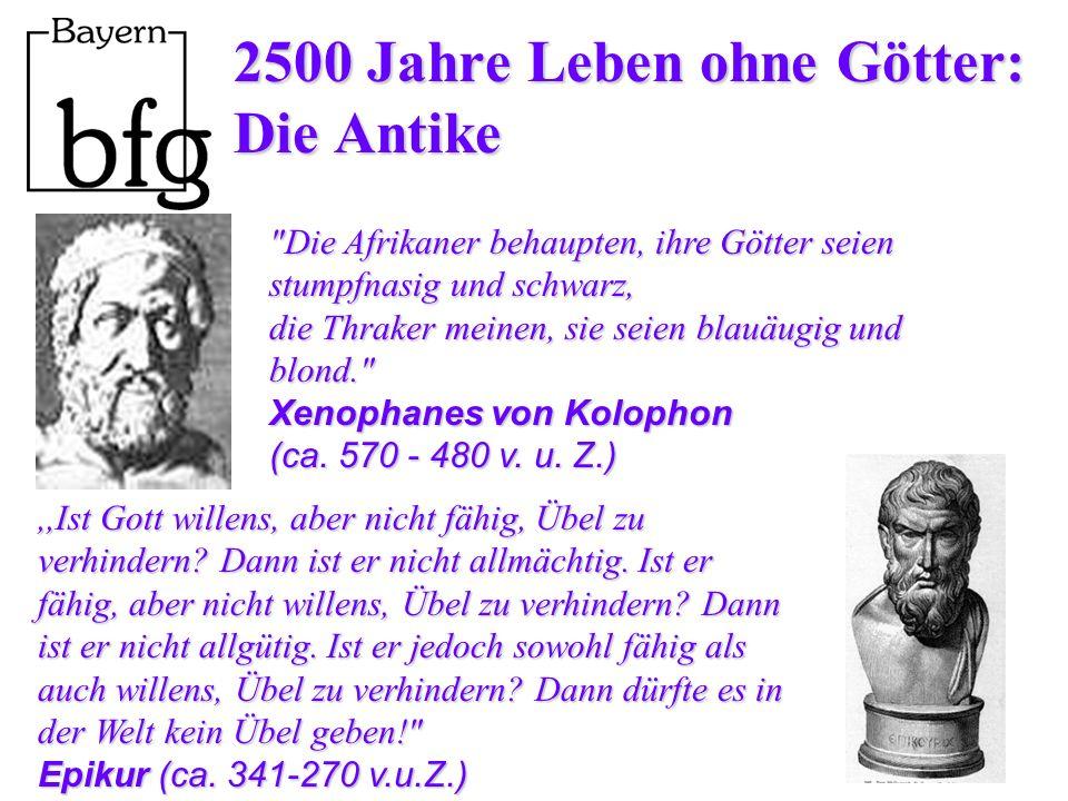 2500 Jahre Leben ohne Götter: Die Antike Die Afrikaner behaupten, ihre Götter seien stumpfnasig und schwarz, die Thraker meinen, sie seien blauäugig und blond. Xenophanes von Kolophon (ca.