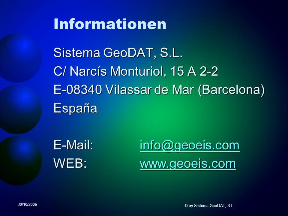 30/10/2006 © by Sistema GeoDAT, S.L. Informationen Sistema GeoDAT, S.L.