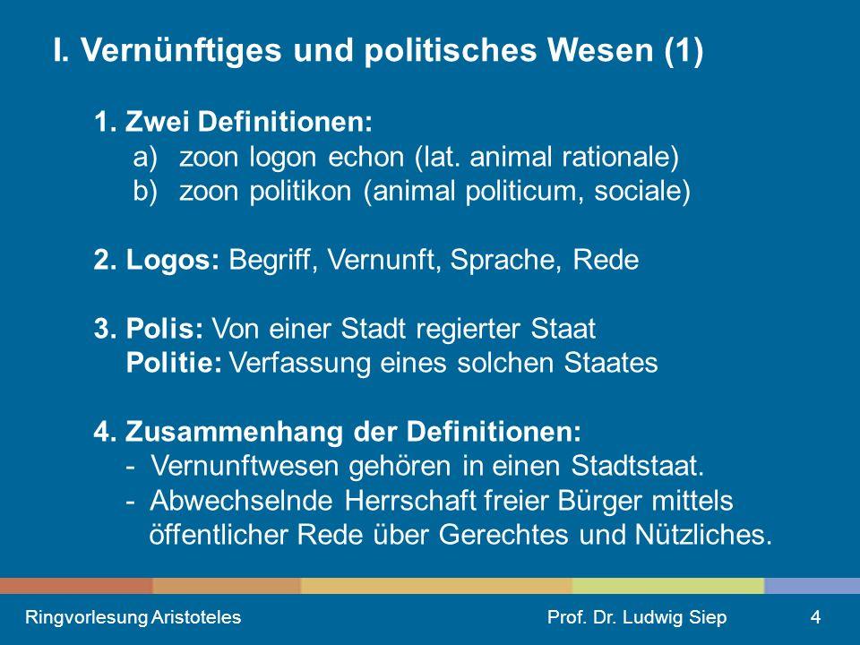Ringvorlesung AristotelesProf.Dr. Ludwig Siep4 I.