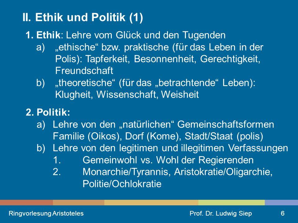 Ringvorlesung AristotelesProf.Dr. Ludwig Siep7 II.