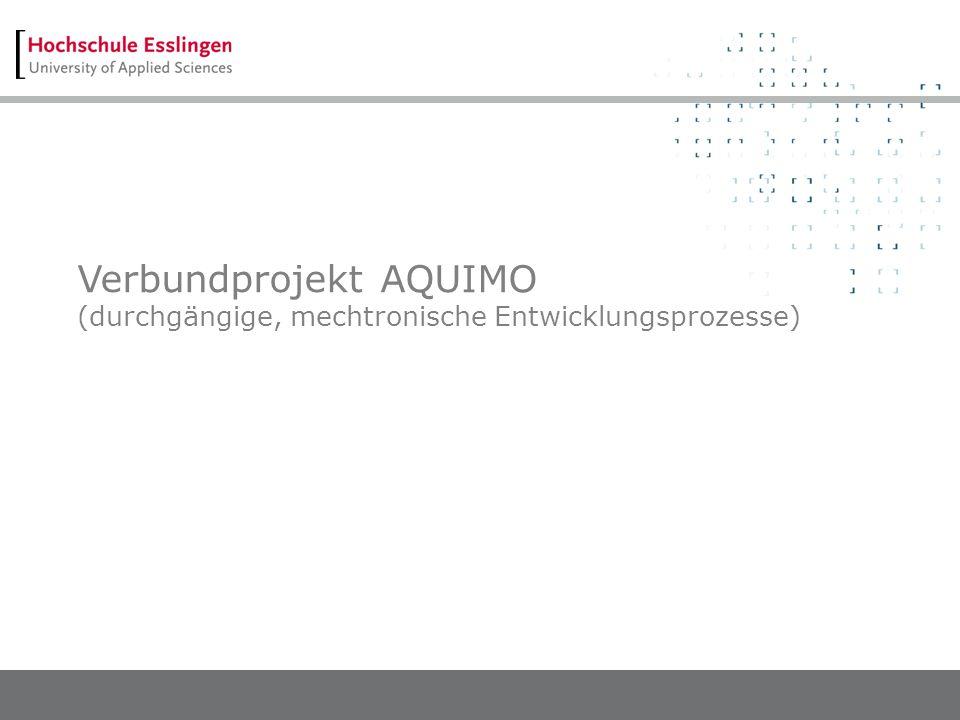 Verbundprojekt AQUIMO (durchgängige, mechtronische Entwicklungsprozesse)