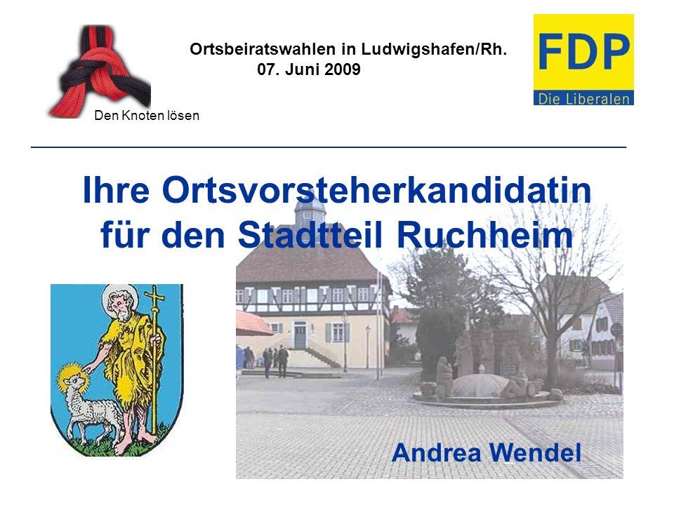 Ortsbeiratswahlen in Ludwigshafen/Rh. 07. Juni 2009 Den Knoten lösen ________________________________________________________________ Ihre Ortsvorsteh