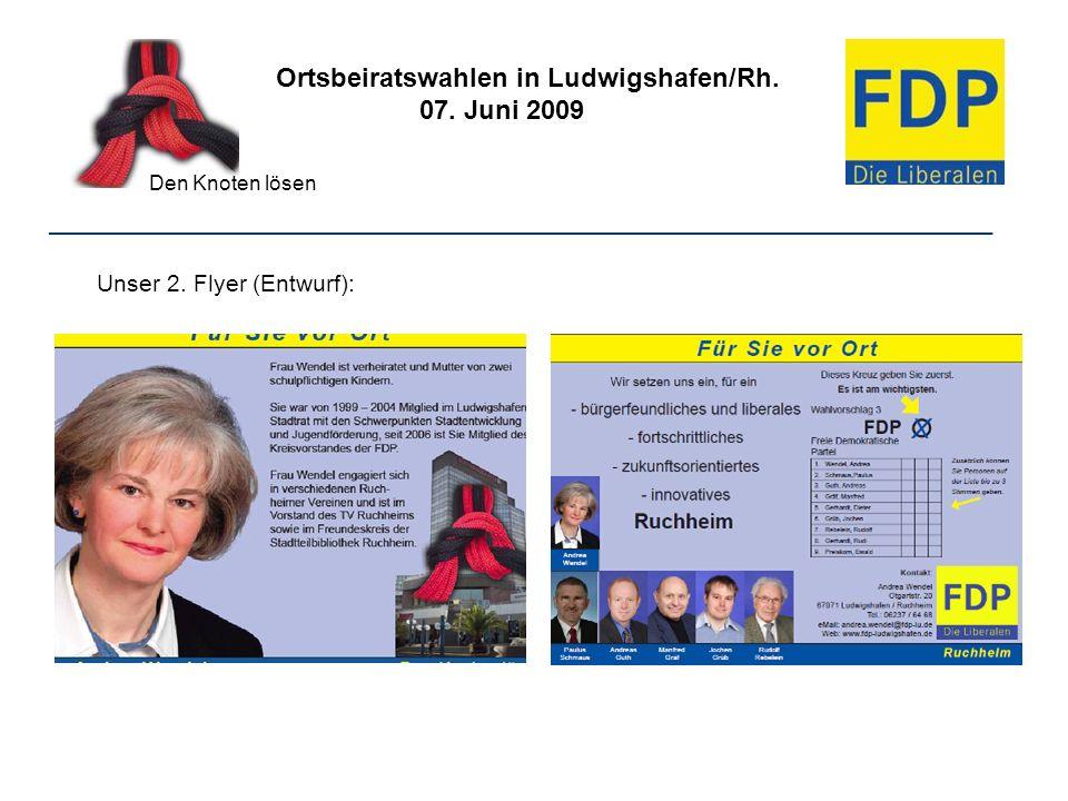 Ortsbeiratswahlen in Ludwigshafen/Rh. 07. Juni 2009 Den Knoten lösen ________________________________________________________________ Unser 2. Flyer (