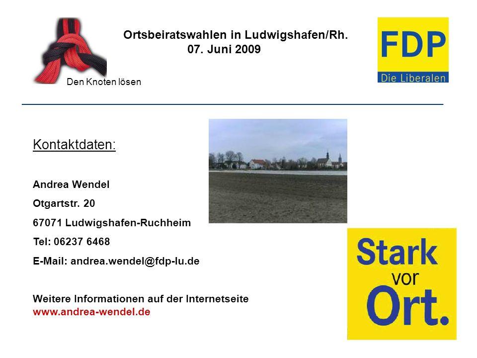Ortsbeiratswahlen in Ludwigshafen/Rh. 07. Juni 2009 Den Knoten lösen ________________________________________________________________ Kontaktdaten: An