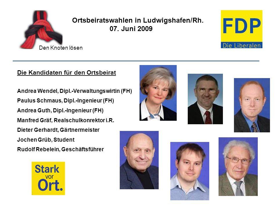 Ortsbeiratswahlen in Ludwigshafen/Rh. 07. Juni 2009 Den Knoten lösen ________________________________________________________________ Die Kandidaten f