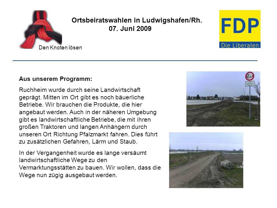 Ortsbeiratswahlen in Ludwigshafen/Rh. 07. Juni 2009 Den Knoten lösen ________________________________________________________________ Aus unserem Prog