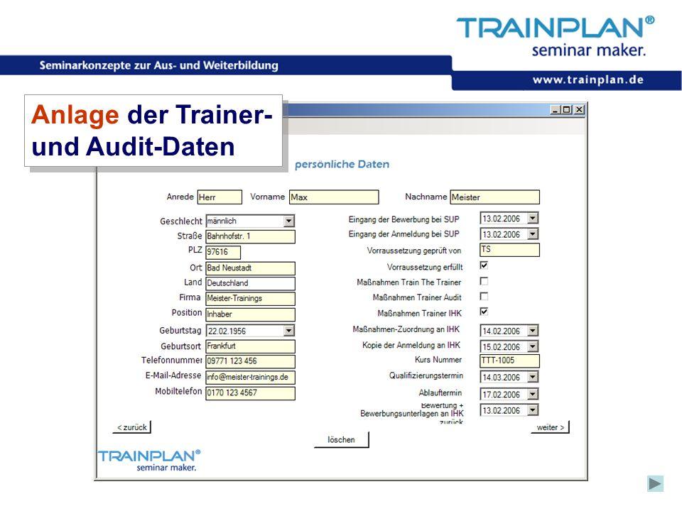 Folie 45 ©TRAINPLAN ® 2006 Anlage der Trainer- und Audit-Daten Anlage der Trainer- und Audit-Daten