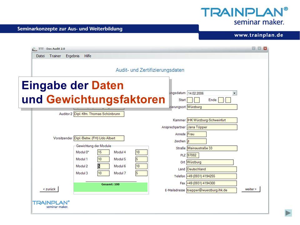 Folie 48 ©TRAINPLAN ® 2006 Eingabe der Daten und Gewichtungsfaktoren Eingabe der Daten und Gewichtungsfaktoren