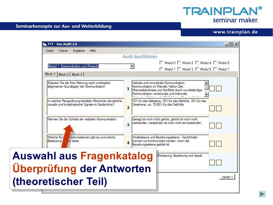 Folie 50 ©TRAINPLAN ® 2006 Auswahl aus Fragenkatalog Überprüfung der Antworten (theoretischer Teil) Auswahl aus Fragenkatalog Überprüfung der Antworte
