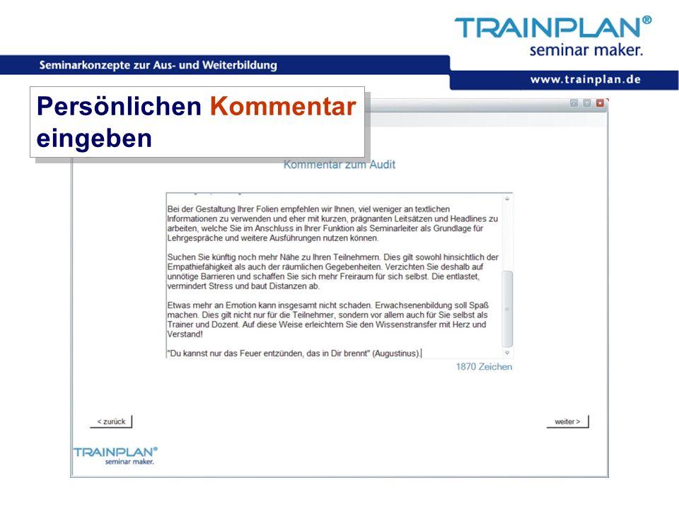 Folie 53 ©TRAINPLAN ® 2006 Persönlichen Kommentar eingeben Persönlichen Kommentar eingeben