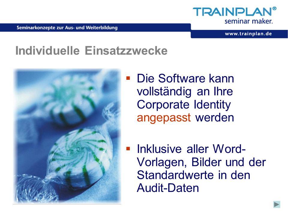 Folie 57 ©TRAINPLAN ® 2006 Individuelle Einsatzzwecke Die Software kann vollständig an Ihre Corporate Identity angepasst werden Inklusive aller Word-