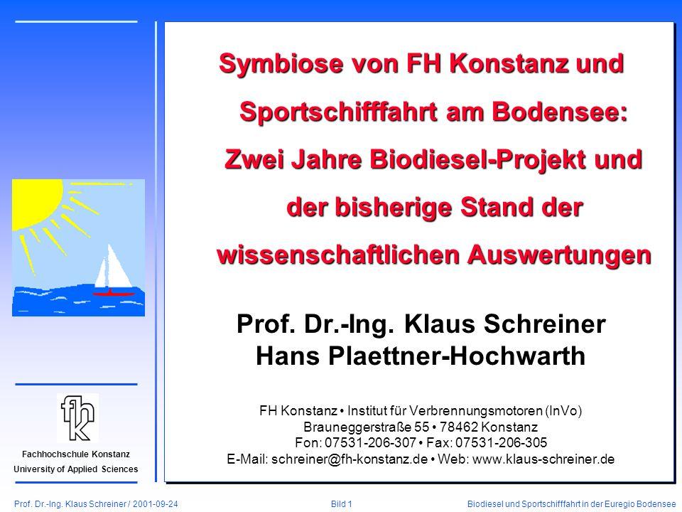 Prof. Dr.-Ing. Klaus Schreiner / 2001-09-24 Biodiesel und Sportschifffahrt in der Euregio Bodensee Bild 1 Fachhochschule Konstanz University of Applie