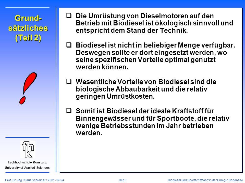 Prof. Dr.-Ing. Klaus Schreiner / 2001-09-24 Biodiesel und Sportschifffahrt in der Euregio Bodensee Bild 3 Fachhochschule Konstanz University of Applie