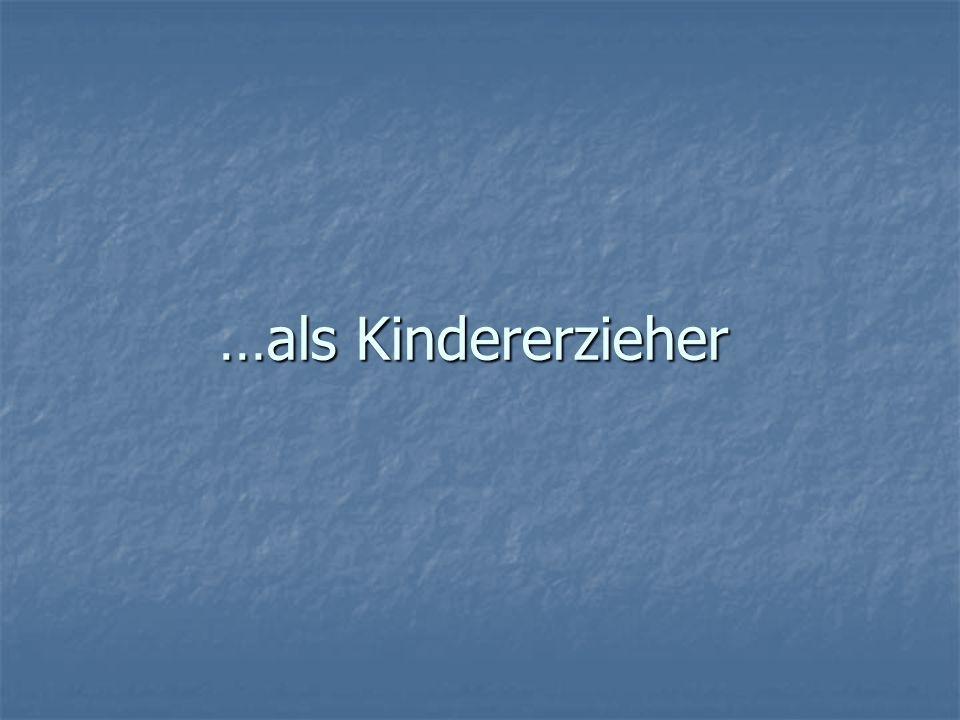 …als Kindererzieher