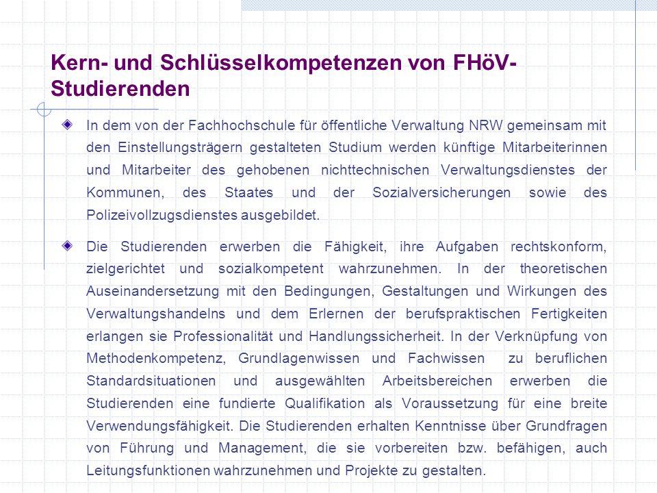 Kern- und Schlüsselkompetenzen von FHöV- Studierenden In dem von der Fachhochschule für öffentliche Verwaltung NRW gemeinsam mit den Einstellungsträge