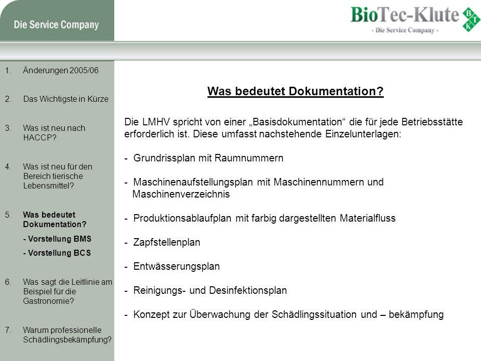 1.Änderungen 2005/06 2.Das Wichtigste in Kürze 3.Was ist neu nach HACCP.