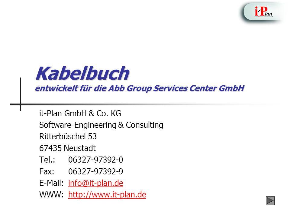 Kabelbuch entwickelt für die Abb Group Services Center GmbH it-Plan GmbH & Co.