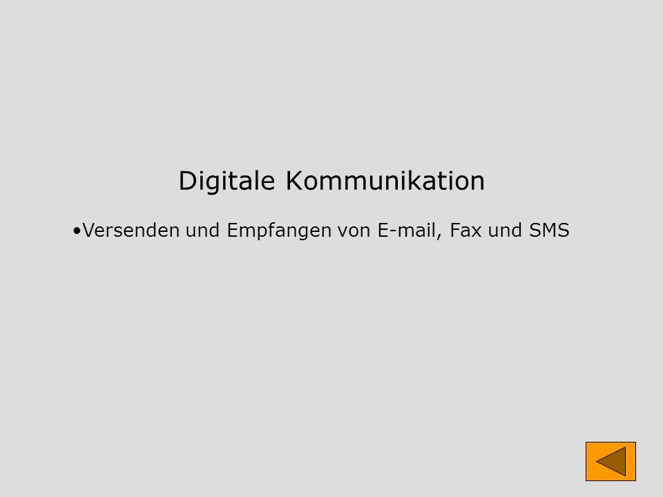 Digitale Kommunikation Versenden und Empfangen von E-mail, Fax und SMS