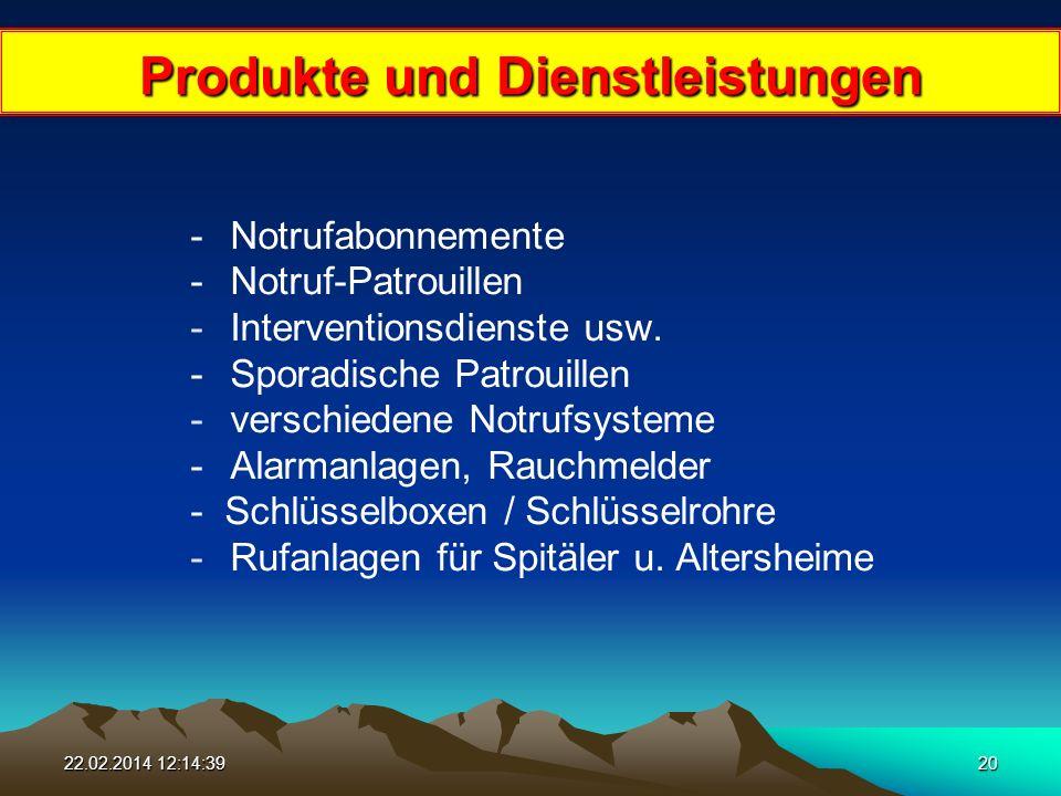 22.02.2014 12:16:1620 Produkte und Dienstleistungen - Notrufabonnemente -Notruf-Patrouillen -Interventionsdienste usw.