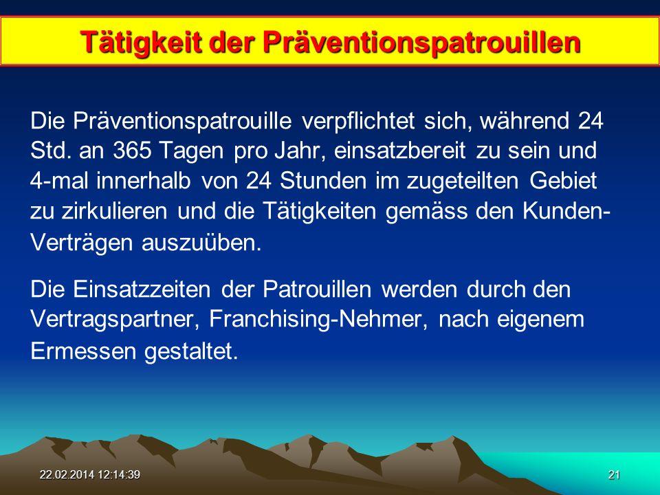 22.02.2014 12:16:1621 Tätigkeit der Präventionspatrouillen Die Präventionspatrouille verpflichtet sich, während 24 Std.