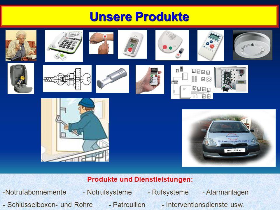 22.02.2014 12:16:1626 Unsere Produkte Produkte und Dienstleistungen: -Notrufabonnemente - Notrufsysteme - Rufsysteme - Alarmanlagen - Schlüsselboxen- und Rohre - Patrouillen - Interventionsdienste usw.