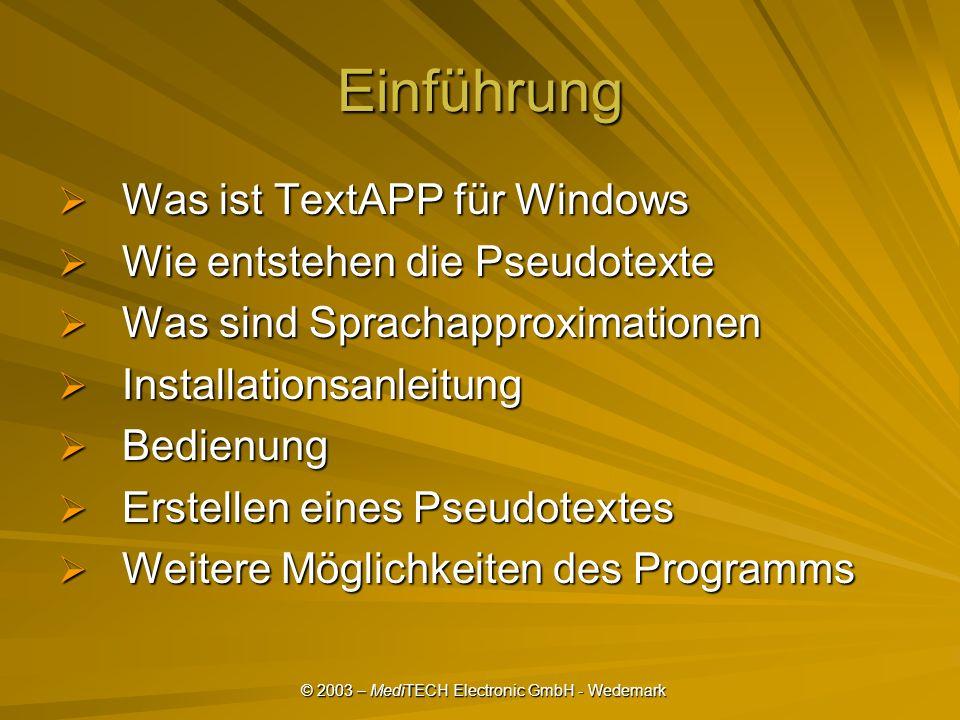 Einführung Was ist TextAPP für Windows Wie entstehen die Pseudotexte Was sind Sprachapproximationen Installationsanleitung Bedienung Erstellen eines Pseudotextes Weitere Möglichkeiten des Programms