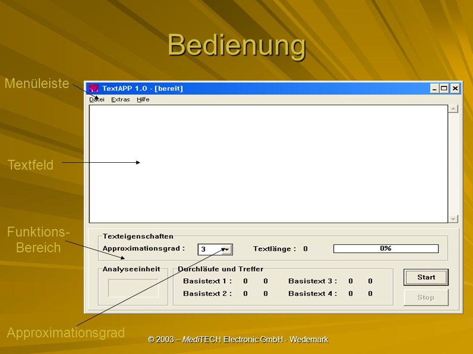 © 2003 – MediTECH Electronic GmbH - Wedemark Bedienung Menüleiste Textfeld Funktions- Bereich Approximationsgrad