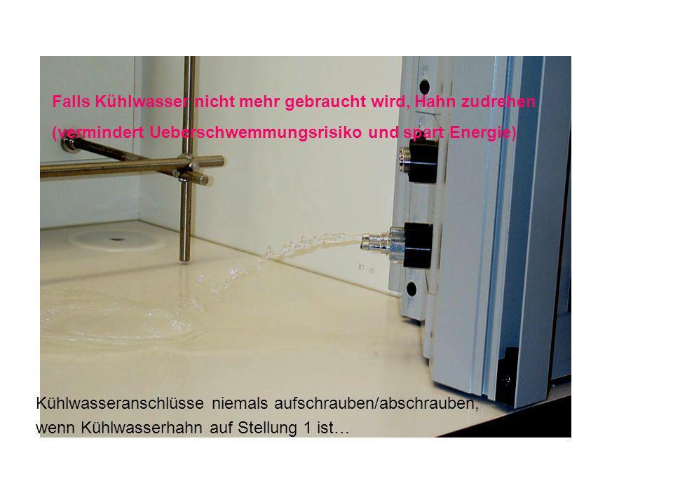 Falls Kühlwasser nicht mehr gebraucht wird, Hahn zudrehen (vermindert Ueberschwemmungsrisiko und spart Energie) Kühlwasseranschlüsse niemals aufschrau