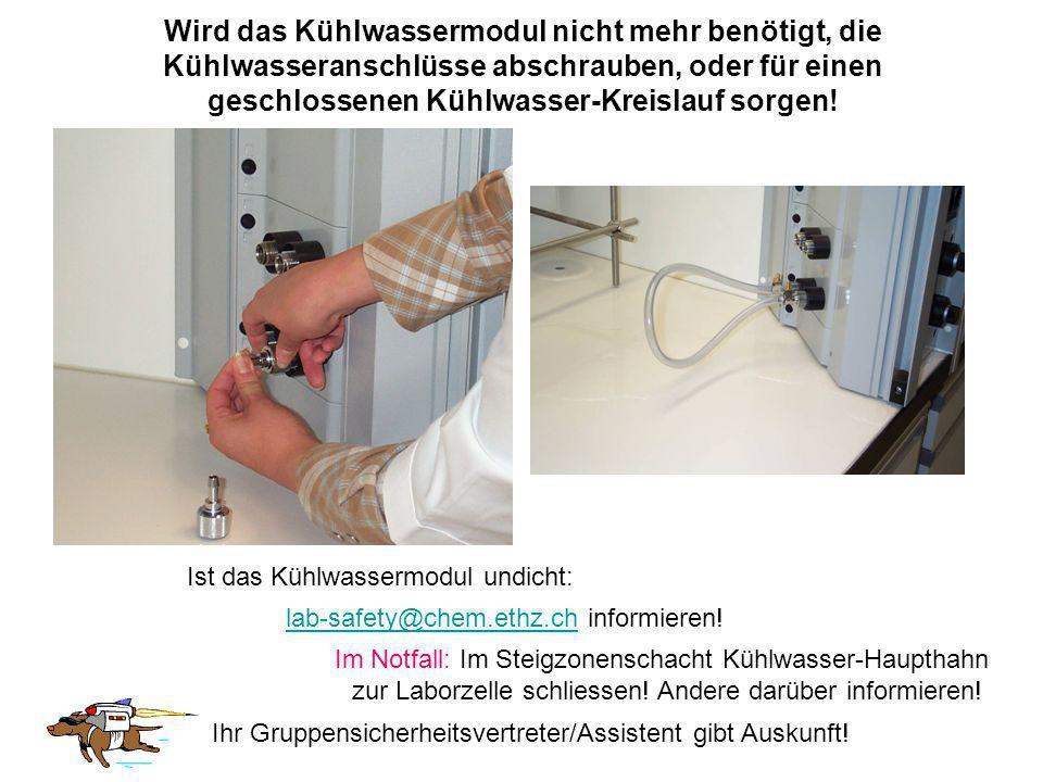 Wird das Kühlwassermodul nicht mehr benötigt, die Kühlwasseranschlüsse abschrauben, oder für einen geschlossenen Kühlwasser-Kreislauf sorgen! Ist das
