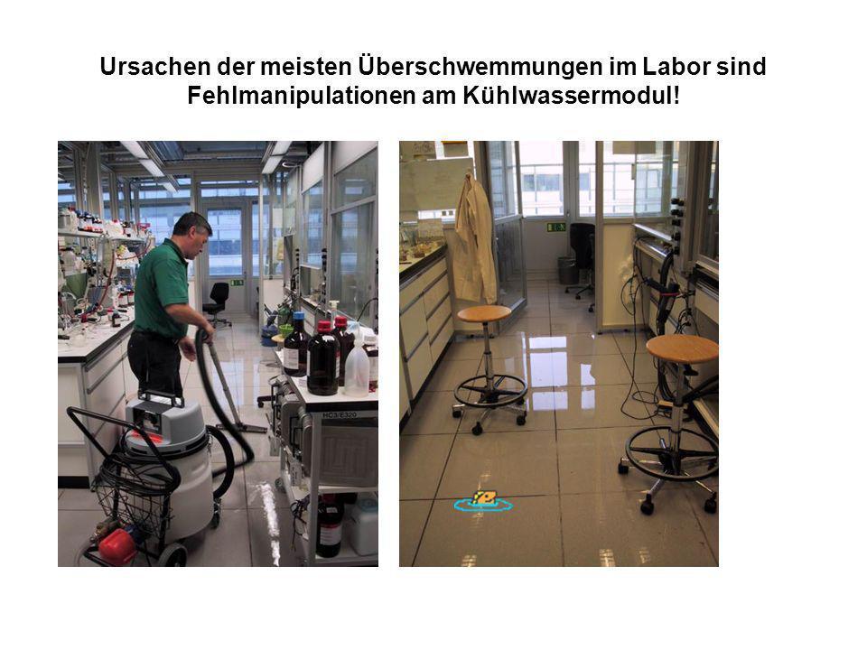 Ursachen der meisten Überschwemmungen im Labor sind Fehlmanipulationen am Kühlwassermodul!