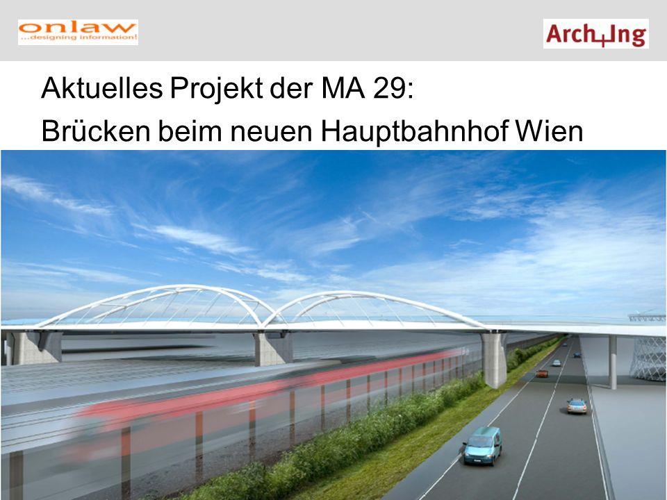Aktuelles Projekt der MA 29: Brücken beim neuen Hauptbahnhof Wien