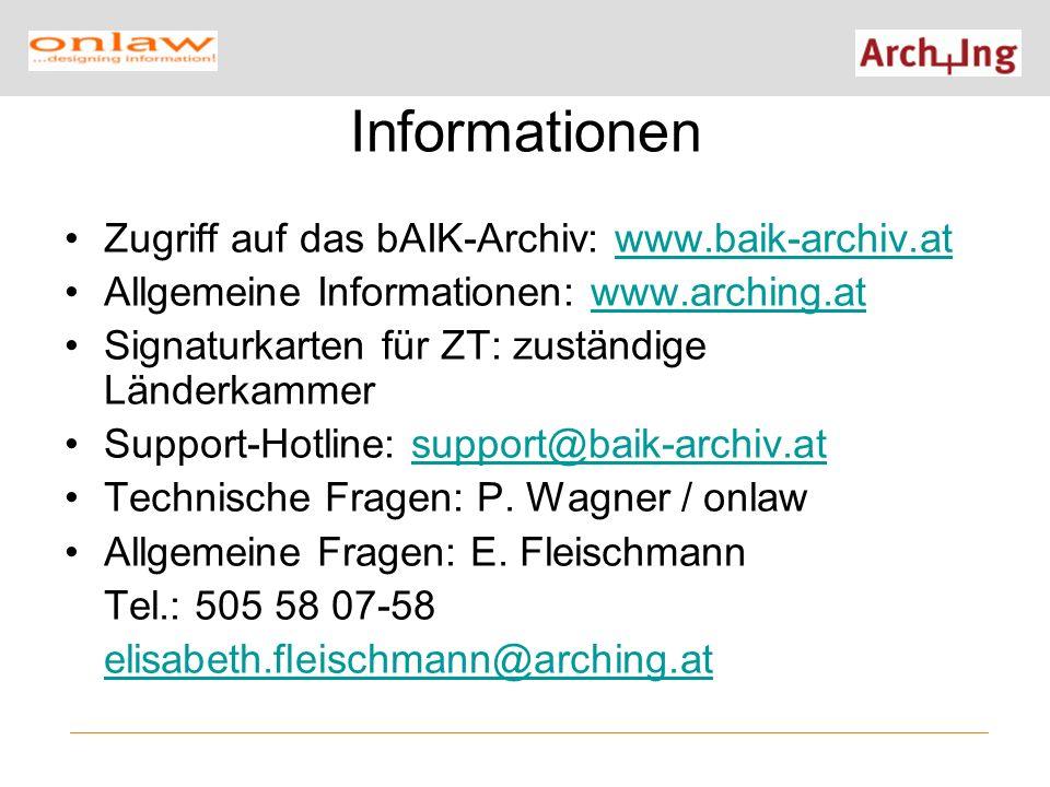 Informationen Zugriff auf das bAIK-Archiv: www.baik-archiv.at Allgemeine Informationen: www.arching.atwww.arching.at Signaturkarten für ZT: zuständige