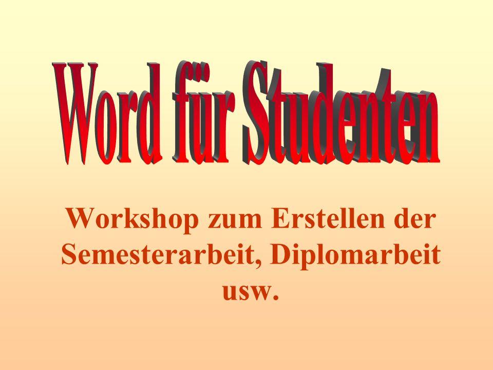 Workshop zum Erstellen der Semesterarbeit, Diplomarbeit usw.