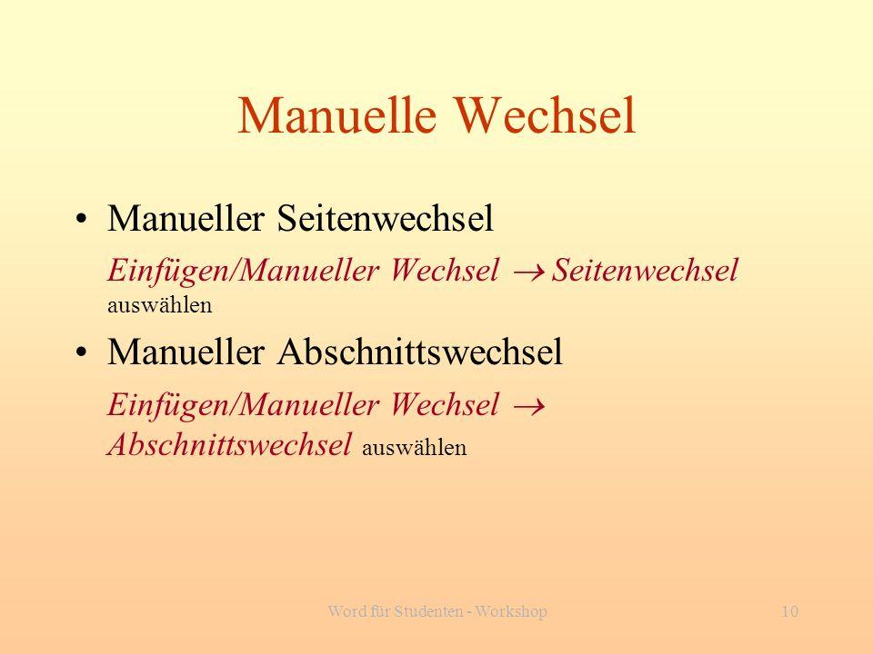 Word für Studenten - Workshop10 Manuelle Wechsel Manueller Seitenwechsel Einfügen/Manueller Wechsel Seitenwechsel auswählen Manueller Abschnittswechse