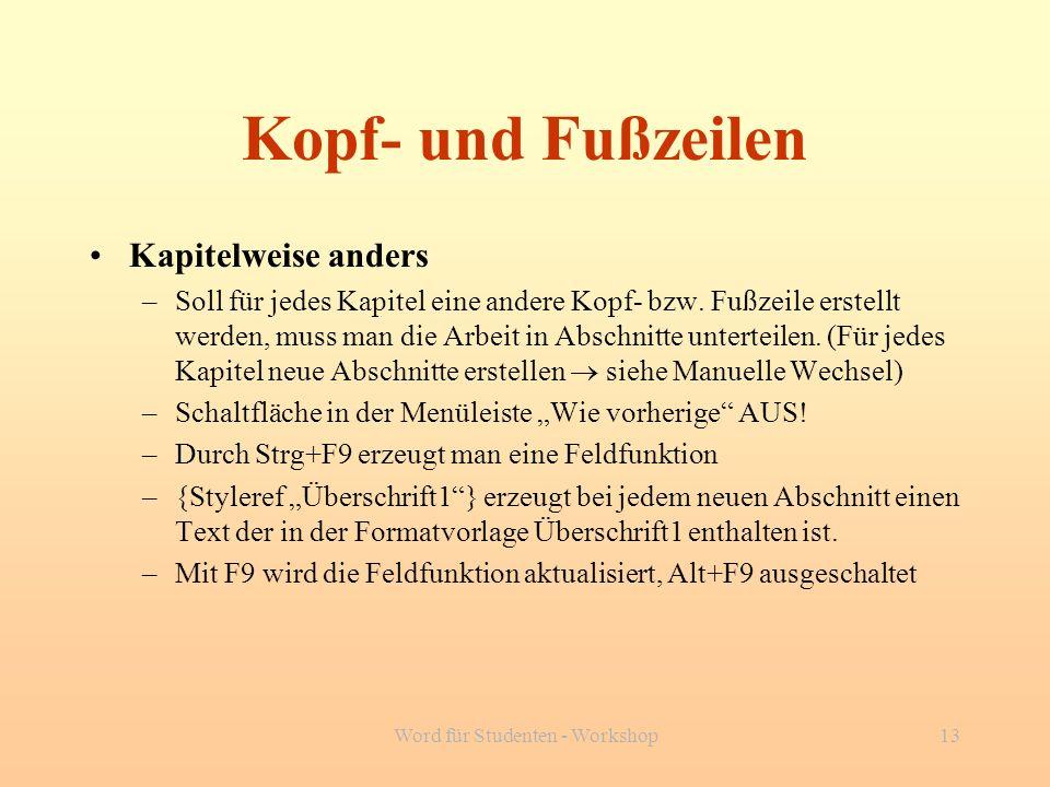 Word für Studenten - Workshop13 Kopf- und Fußzeilen Kapitelweise anders –Soll für jedes Kapitel eine andere Kopf- bzw. Fußzeile erstellt werden, muss
