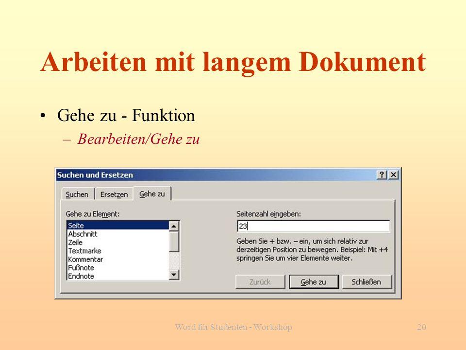 Word für Studenten - Workshop20 Arbeiten mit langem Dokument Gehe zu - Funktion –Bearbeiten/Gehe zu