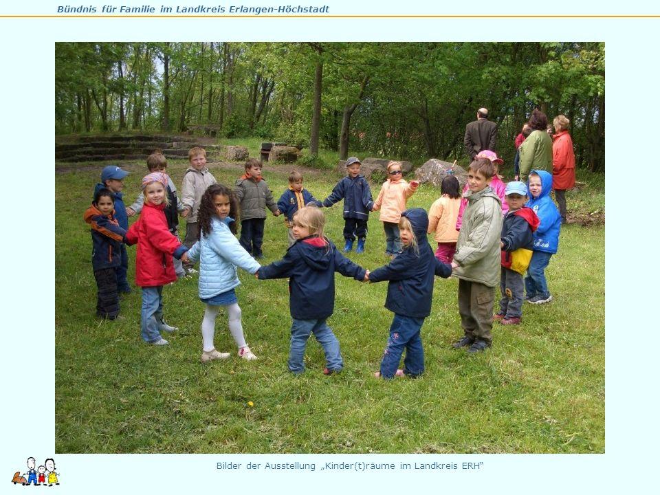 Bündnis für Familie im Landkreis Erlangen-Höchstadt Bilder der Ausstellung Kinder(t)räume im Landkreis ERH