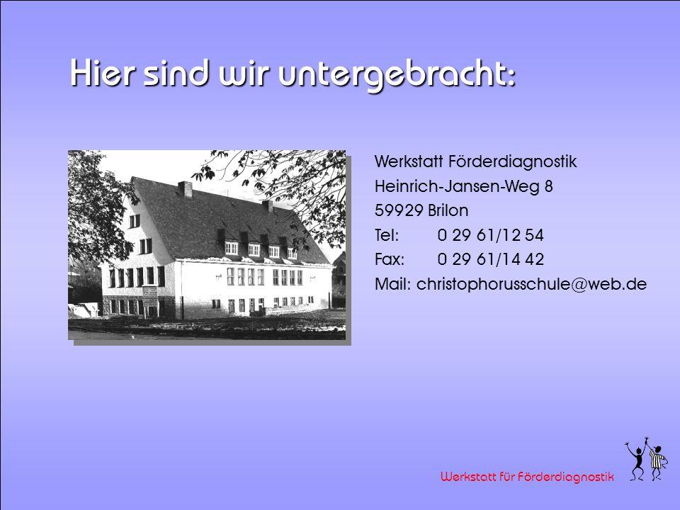 Werkstatt für Förderdiagnostik... mit Unterstützung: der Herren Schulamtsdirektoren Gelsing und Schwermer als Schulaufsicht in pädagogischer und organ
